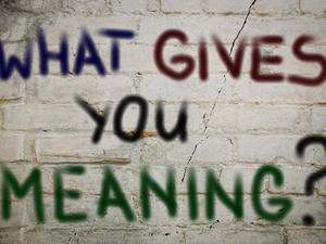 Words on a wall: What Gives You Meaning?